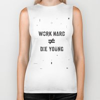 die hard Biker Tanks featuring Work Hard, Die Young / Light by Attitude Creative