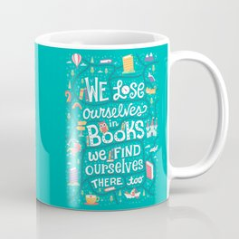 Lose ourselves in books Coffee Mug