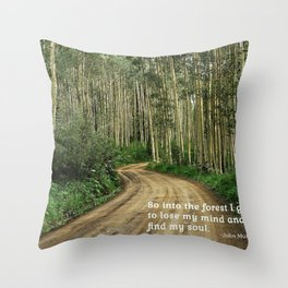 Into the Woods I Go To Find My Soul Throw Pillow