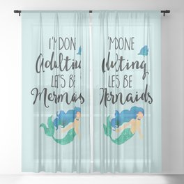 Done Adulting Mermaids Funny Quote Sheer Curtain