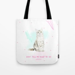 Don't Tell Me What To Do Tote Bag