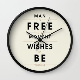 Man is free - Voltaire Quote Wall Clock