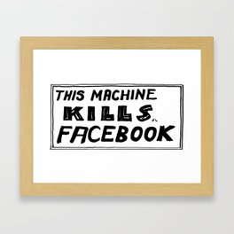 This Machine Kills Facebook Framed Art Print