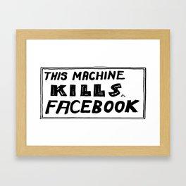 This Machine Kills Facebook Framed Art Print