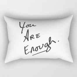 You are enough. Rectangular Pillow