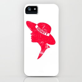 Cool & Inspirational Dignity Tee Design WOMEN SILHOUETTE DIGNITY iPhone Case