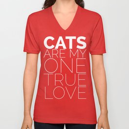 Cats are My One True Love Unisex V-Neck