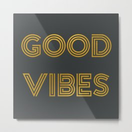 Good Vibes (Dark Gray) Metal Print
