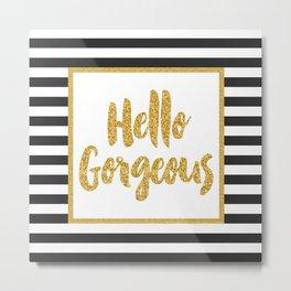 Hello Gorgeous Black & White Gold Glitter Stripes Metal Print