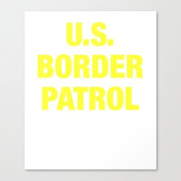 US Border Patrol T-Shirt - USA Army Military Canvas Print