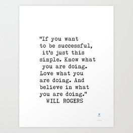 """If you want to be successful, it's just this simple. Art Print"