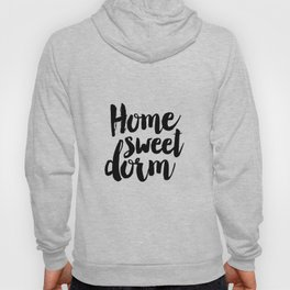 home sweet dorm, home sweet home, funny print,home decor wall art.dorm room decor,typography poster Hoody