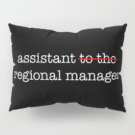 Assistant to the Regional Manager Pillow Sham