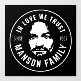 Manson Family - In Love We Trust Canvas Print