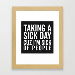 Sick Of People Funny Quote Framed Art Print