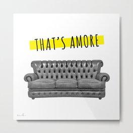 That's Amore Metal Print