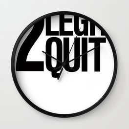 2 Legit 2 Quit Early 90's Retro Typography Wall Clock