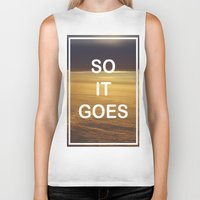 vonnegut Biker Tanks featuring Kurt Vonnegut - So It Goes - typography Word Art Print - inspirational quotes by BEANLAND
