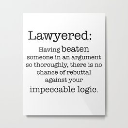 Lawyered Metal Print