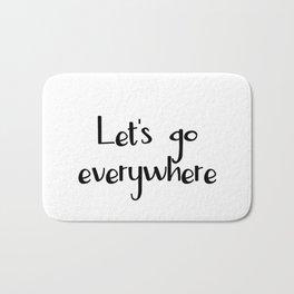 Let's go everywhere Bath Mat