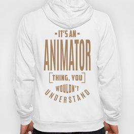 Animator - Funny Job and Hobby Hoody