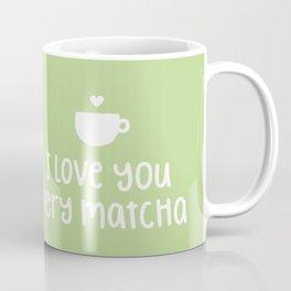 Love You Very Matcha Coffee Mug