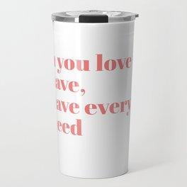 when you love Travel Mug