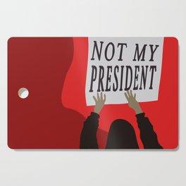 Not My President Cutting Board