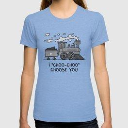 """I """"choo-choo"""" choose you! T-shirt"""