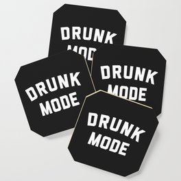 Drunk Mode Funny Quote Coaster