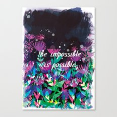 The Impossible is Possible Canvas Print