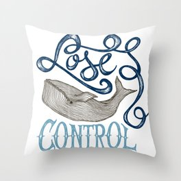 WHALE - Lose control Throw Pillow