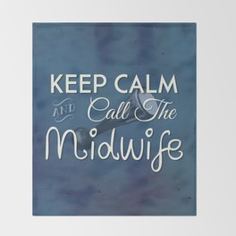 Keep Calm and Call The Midwife Throw Blanket
