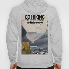 Go Hiking - Visit mother Nature's Wilderness. Hoody