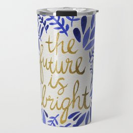 The Future is Bright – Navy & Gold Travel Mug