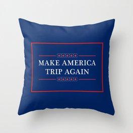Make America Trip Again - Psychedelic, Weed, Mushroom, LSD Throw Pillow