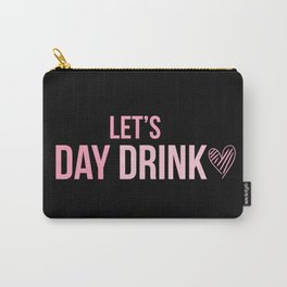 Let's Day Drink Carry-All Pouch