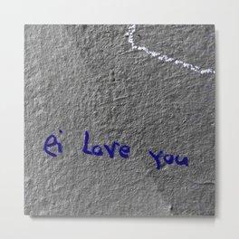 ei love you Metal Print