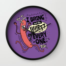 I Bring Out The Wurst In Everyone - Fun Sausage Pun Wall Clock