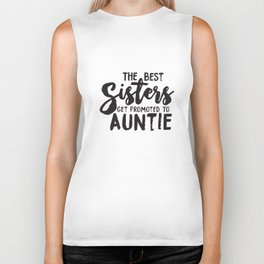 Womens Best Sisters Get Promoted To Auntie Funny Family Relationship girlfriend T-Shirts Biker Tank