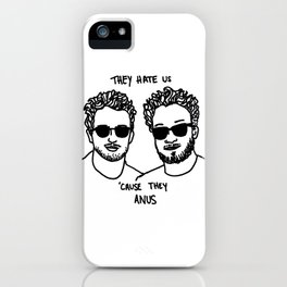 They Hate Us Cause They Anus iPhone Case