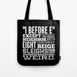 I Before E Tote Bag