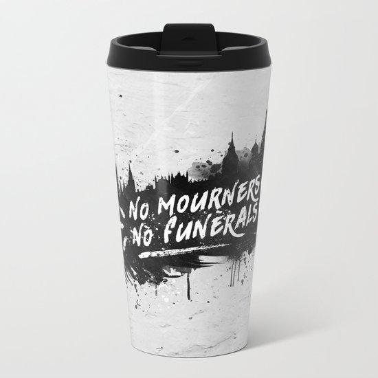 No Mourners No Funerals Metal Travel Mug