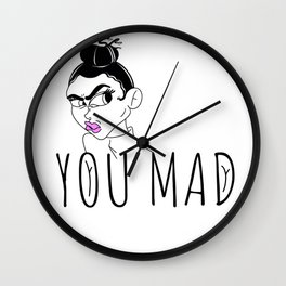 You mad Wall Clock