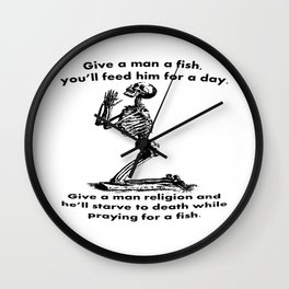 Give A Man A Fish And He Eats For A Day Proverb Parody Wall Clock
