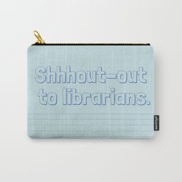Shhhout-out To Librarians Carry-All Pouch