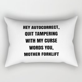 When Autocorrect tampers with your curse words. Rectangular Pillow