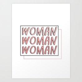 WOMAN WOMAN WOMAN Art Print