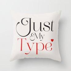 Just My Type Throw Pillow
