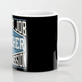 Teacher  - It Is No Job, It Is A Mission Coffee Mug
